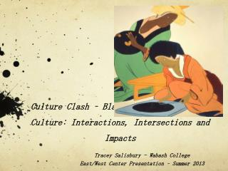 Culture Clash – Black & Japanese Popular Culture: Interactions, Intersections and Impacts