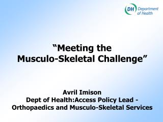 """""""Meeting the  Musculo-Skeletal Challenge"""" Avril Imison"""