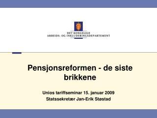 Pensjonsreformen - de siste brikkene