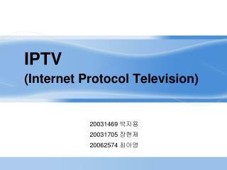 IPTV (Internet Protocol Television)