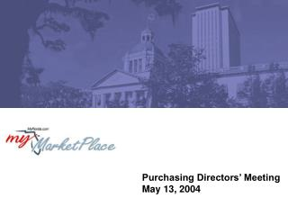 Purchasing Directors� Meeting May 13, 2004