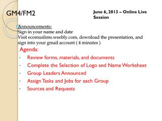 Agenda: Review forms, materials, and documents Complete the Selection of Logo and Name Worksheet