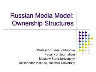 Russian Media Model: Ownership Structures