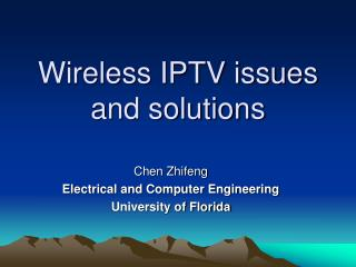 Wireless IPTV issues and solutions