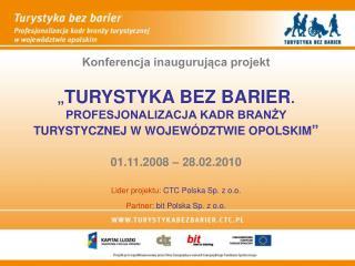"""Konferencja inaugurująca projekt """" TURYSTYKA BEZ BARIER ."""