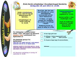 Årets første arbejdsdag i Grundejerlauget Sønderby lørdag den 18. juni 2011 kl. 13.00.