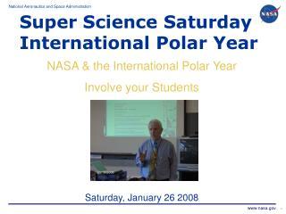NASA & the International Polar Year  Involve your Students