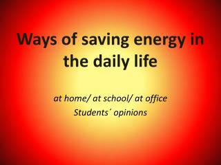 Ways of saving energy  in  the daily life