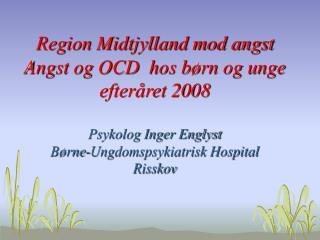 Program 11.00- 12.00   Angstens særlige kendetegn                og forløb hos børn og unge