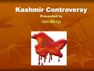 Kashmir Controversy Presented by Ven Merja