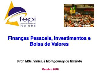 Finanças Pessoais, Investimentos e Bolsa de Valores