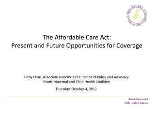 The Affordable Care Act:  Present and Future Opportunities for Coverage