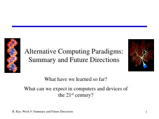 Alternative Computing Paradigms:  Summary and Future Directions