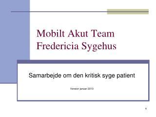 Mobilt Akut Team Fredericia Sygehus