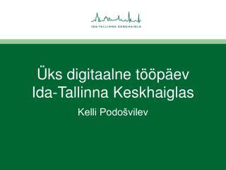 Üks digitaalne tööpäev Ida-Tallinna Keskhaiglas