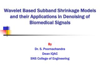 Wavelet Based Subband Shrinkage Models and their Applications in Denoising of Biomedical Signals