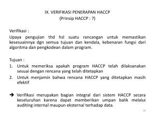 IX. VERIFIKASI PENERAPAN HACCP ( Prinsip  HACCP : 7) Verifikasi  :