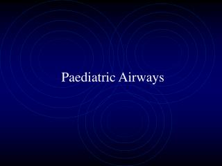 Paediatric Airways