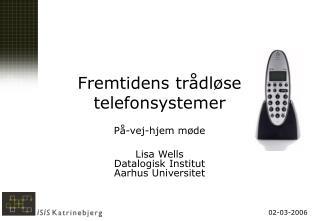 Fremtidens trådløse telefonsystemer