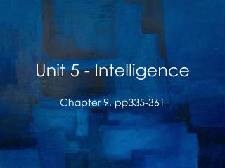 Unit 5 - Intelligence