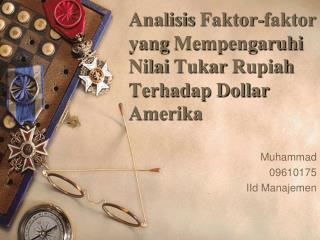 Analisis Faktor-faktor  yang  Mempengaruhi Nilai Tukar  Rupiah  Terhadap  Dollar  Amerika