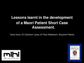 Lessons learnt in the development  of a Maori Patient Short Case Assessment.