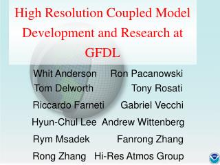 High Resolution Coupled Model Development and Research at GFDL