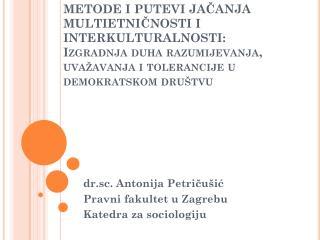 dr.sc. Antonija Petričušić Pravni fakultet u Zagrebu Katedra za sociologiju