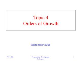 Topic 4 Orders of Growth