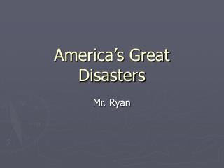 America s Great Disasters
