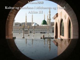 Møna1000 Kultur og samfunn i Midtøsten og Nord-Afrika III