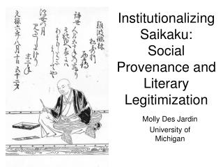 Institutionalizing Saikaku: Social Provenance and Literary Legitimization