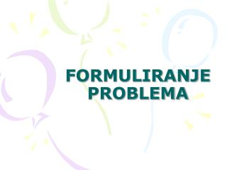 FORMULIRANJE PROBLEMA