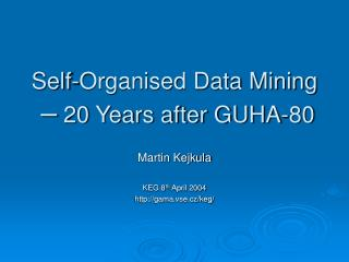 Self-Organised Data Mining – 20 Years after GUHA-80