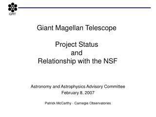 Giant Magellan Telescope Project Status  and  Relationship with the NSF