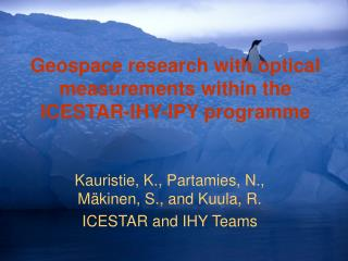 Geospace research with optical measurements within the ICESTAR-IHY-IPY programme