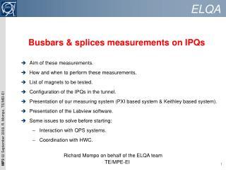 Busbars & splices measurements on IPQs