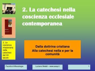 2. La catechesi nella coscienza ecclesiale contemporanea