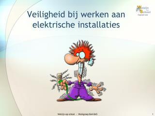 Veiligheid bij werken aan elektrische installaties