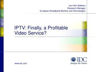 IPTV: Finally, a Profitable Video Service?