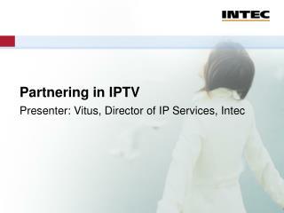 Partnering in IPTV