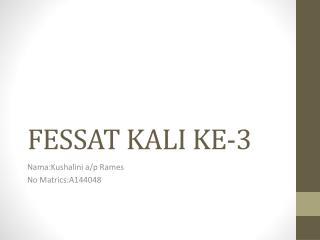 FESSAT KALI KE-3