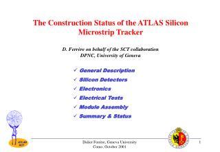 General Description  Silicon Detectors  Electronics  Electrical Tests  Module Assembly