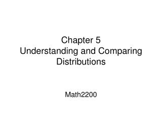 Chapter 5  Understanding and Comparing Distributions