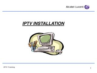 IPTV INSTALLATION