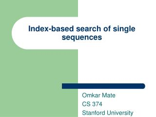 Index-based search of single sequences