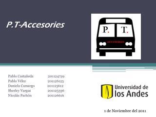 P.T- Accesories