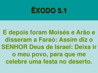 ÊXODO 5.1