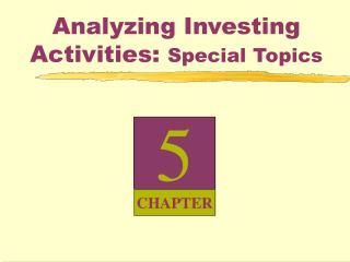 Analyzing Investing Activities:  Special Topics