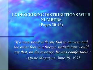 1.2 DESCRIBING DISTRIBUTIONS WITH NUMBERS  (Pages 30-46)